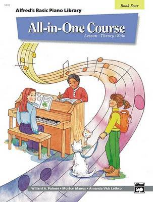 Alfred's Basic All-In-One Course, Bk 4 by Willard A Palmer