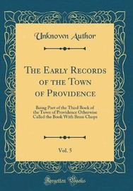 The Early Records of the Town of Providence, Vol. 5 by Unknown Author image