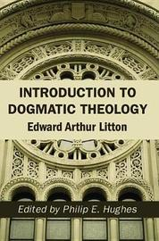 Introduction to Dogmatic Theology by Edward Arthur Litton image
