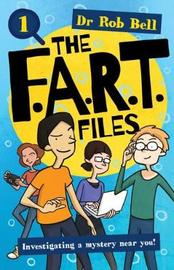 The F.A.R.T. Files Book 1 by Rob Bell image