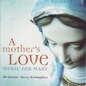 A Mother's Love: Music for Mary  by The Sixteen