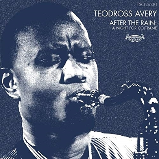 After the Rain : A Night for Coltrane by Teodross Avery