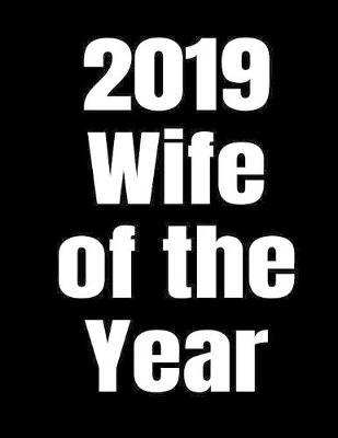 2019 Wife Of The Year by Simple Journals