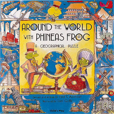 Around the World with Phineas Frog by Paul Adshead image