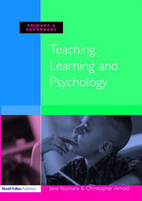 Teaching, Learning and Psychology by Christopher Arnold image