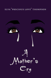 A Mother's Cry by Elva, Thompson image