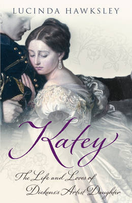 Katey: The Life and Loves of Dickens's Artist Daughter by Lucinda Hawksley image