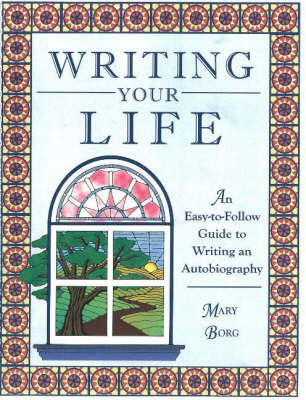 Writing Your Life by Mary G. Borg image