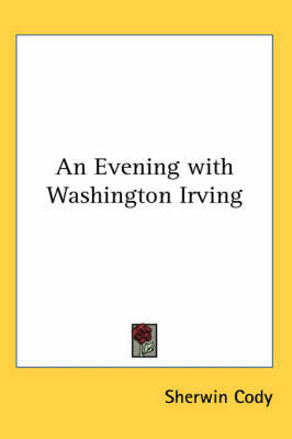 An Evening with Washington Irving by Sherwin Cody image