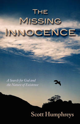 The Missing Innocence: A Search for God and the Nature of Existence by Scott Humphreys image