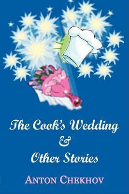 The Cook's Wedding & Other Stories by Anton Pavlovich Chekhov image