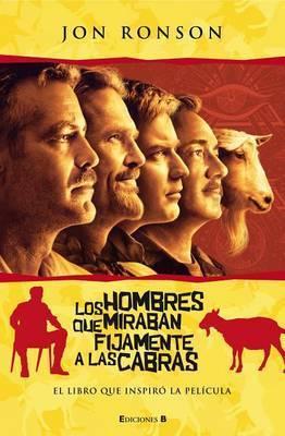 Los Hombres Que Miraban Fijamente a Las Cabras by Jon Ronson
