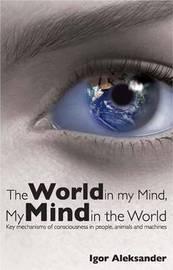 World in My Mind, My Mind in the World by Igor Aleksander image