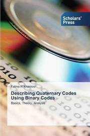 Describing Quaternary Codes Using Binary Codes by Al Kharoosi Fatma