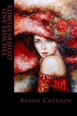 The Wife and Others Stories by Anton Pavlovich Chekhov image