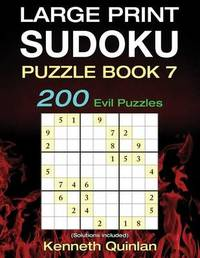 Large Print Sudoku Puzzle Book 7 by Kenneth Quinlan