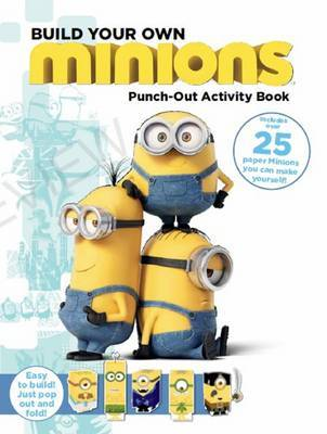 Minions: Build Your Own Minions Punch Out Activity Book by Brandon T. Snider