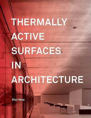 Thermally Active Surfaces in Architecture by Kiel Moe image