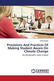 Provisions and Practices of Making Student Aware on Climate Change by Bagale Shiba