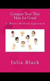Conquer Your Thin Hair for Good by Julia Black image