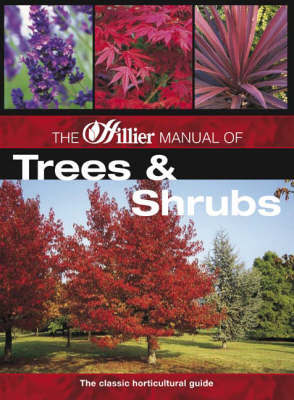 The Hillier Manual of Trees and Shrubs by Hillier Nurseries (Winchester England)