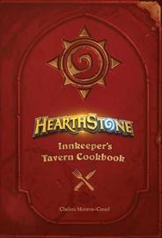 Hearthstone: Innkeeper's Tavern Cookbook by Chelsea Monroe-Cassel