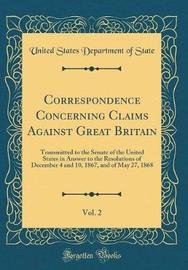 Correspondence Concerning Claims Against Great Britain, Vol. 2 by United States Department of State image