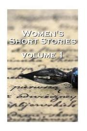 Women's Short Stories, Volume 1 by Katherine Mansfield