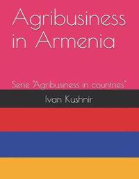 Agribusiness in Armenia by Ivan Kushnir