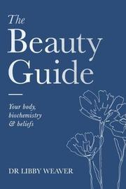 The Beauty Guide by Libby Weaver image