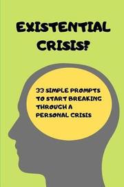 Existential Crisis? by Prompted to Reflect