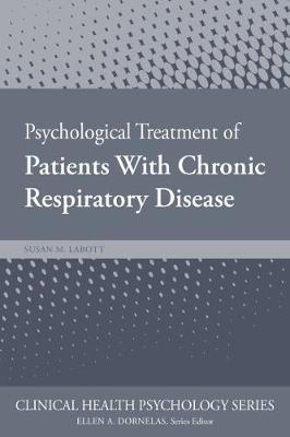 Psychological Treatment of Patients with Chronic Respiratory Disease by Susan Labott