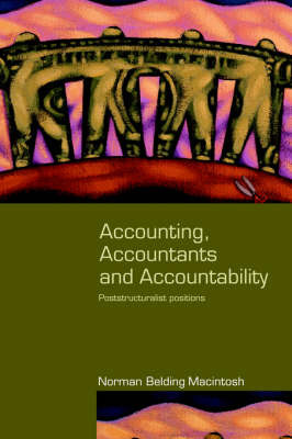 Accounting, Accountants and Accountability by Norman B. Macintosh image