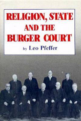 Religion, State and the Burger Court by Leo Pfeffer image