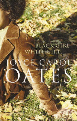 Black Girl/White Girl by Joyce Carol Oates