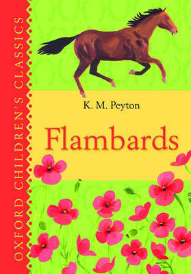 Flambards: Oxford Children's Classics by K.M. Peyton