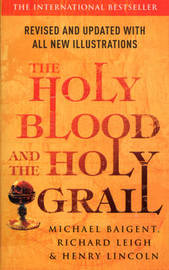The Holy Blood And The Holy Grail by Henry Lincoln