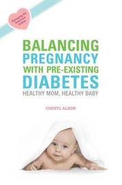 Balancing Pregnancy with Pre-existing Diabetes by Cheryl Alkon image