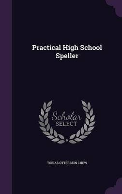Practical High School Speller by Tobias Otterbein Chew image