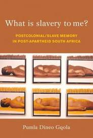 What is slavery to me? by Pumla Dineo Gqola image