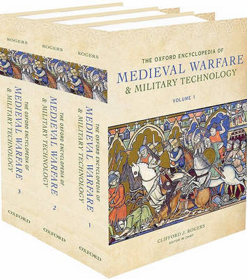 The Oxford Encyclopedia of Medieval Warfare and Military Technology by Clifford Rogers
