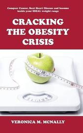 Cracking the Obesity Crisis by Veronica M McNally