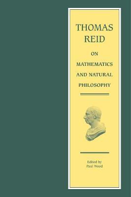Thomas Reid on Mathematics and Natural Philosophy by Thomas Reid