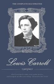 The Complete Illustrated Lewis Carroll by Lewis Carroll image