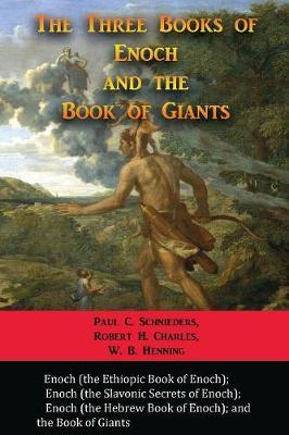 The Three Books of Enoch and the Book of Giants by Paul C Schnieders