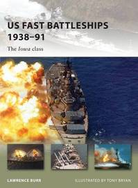 US Fast Battleships 1938-91: The Iowa Class by Lawrence Burr