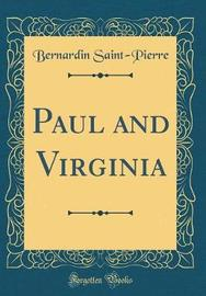Paul and Virginia (Classic Reprint) by Bernadin de Saint-Pierre image