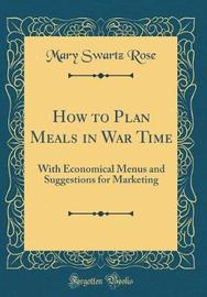 How to Plan Meals in War Time by Mary Swartz Rose image