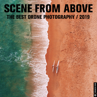 Scenes from Above: The Best Drone Photography 2019 Wall Calendar by Universe Publishing