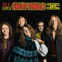 Sex, Dope And Cheap Thrills (2CD) by Big Brother & The Holding Company